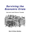 Surviving the Economic Crisis Current and Future Trends Mark William Medley