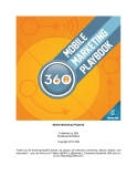 Mobile Marketing Playbook Published by 360i Smashwords Edition Copyright 2010 360i Thank you for