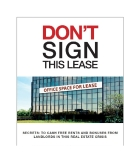DON'T SIGNTHIS LEASESECRETS: TO CASH FREE RENTS AND BONUSES FROM LANDLORDS IN THIS REAL ESTATE