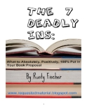 The 7 Deadly Ins: What to Absolutely, Positively, 100% Put in Your Book Proposal