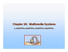 Operating System Concepts - Chapter 20: Multimedia Systems