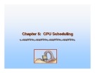 Operating System Concepts - Chapter 5: CPU Scheduling