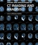 THEORY AND APPLICATIONS OF CT IMAGING AND ANALYSIS