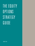 The Equity Options Strategy Guide