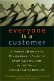 Everyone Is a Customer - A Proven Method for Measuring the Value of Every Relationship in the Era of Collaborative Business