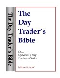 The Day Trader S Bible Or My Secret In Day Trading Of Stocks