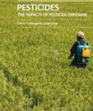 PESTICIDES THE IMPACTS OF PESTICIDE EXPOSURE