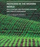 PESTICIDES IN THE MODERN WORLD – PESTS CONTROL AND PESTICIDES EXPOSURE AND TOXICITY