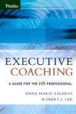Executive Coaching A Guide for the HR Professional - Anna Marie Valerio