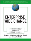 Enterprise-Wide Change Superior Results Through Systems Thinking