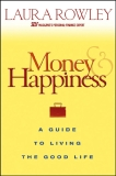 Money and Happiness A Guide to Living the Good Life