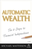 Automatic Wealth The Six Steps to Financial Independence
