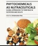 PHYTOCHEMICALS AS NUTRACEUTICALS – GLOBAL APPROACHES TO THEIR ROLE IN NUTRITION AND HEALTH