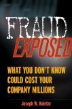 FRAUD EXPOSED What You Don't Know Could Cost Your Company Millions