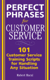 Perfect Phrases for Customer Service Also available from McGraw-HillPerfect Phrases
