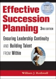 EFFECTIVE SUCCESSION PLANNING THIRD EDITION William J. Rothwell