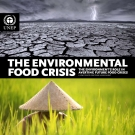 THE ENVIRONMENTAL FOOD CRISIS
