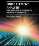 FINITE ELEMENT ANALYSIS – FROM BIOMEDICAL APPLICATIONS TO INDUSTRIAL DEVELOPMENTS
