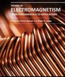 TRENDS IN ELECTROMAGNETISM – FROM FUNDAMENTALS TO APPLICATIONS