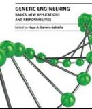 GENETIC ENGINEERING – BASICS, NEW APPLICATIONS AND RESPONSIBILITIES
