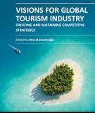 VISIONS FOR GLOBAL TOURISM INDUSTRY – CREATING AND SUSTAINING COMPETITIVE STRATEGIES- Murat Kasimoğlu