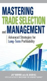 MASTERING TRADE SELECTION AND MANAGEMENT