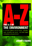 A-Z of the Environment Covering the scientific, economic and legal issues facing all types of organisation