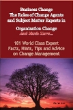 Business Change - The Roles of Change Agents and Subject Matter Experts in Organization Change