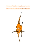 Cartoon Fish Drawing: Learn how to Draw Fish that Really make a Splash!