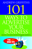 Andrew Griffiths 101 Ways to Advertise your business BUILDING A SUCCESSFUL BUSINESS WITH SMART
