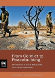 From Conflict to Peacebuilding The Role of Natural Resources and the Environment