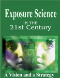Exposure Science in the 21st Century: A Vision and A Strategy