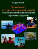 NANOSENSORS AS RESERVOIR ENGINEERING TOOLS TO MAP INSITU TEMPERATURE DISTRIBUTIONS IN GEOTHERMAL RESERVOIRS