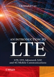AN INTRODUCTION TO LTE LTE, LTE-ADVANCED, SAE AND 4G MOBILE COMMUNICATIONS