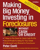 Making Big Money Investing in Foreclosures Without Cash or Credit, 2nd Ed