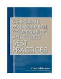 CORPORATE MANAGEMENT, GOVERNANCE, AND ETHICS BEST PRACTICES - S. Rao Vallabhaneni