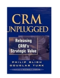 CRM Unplugged Releasing CRM Strategic Value