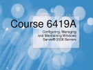 Configuring, Managing  and Maintaining Windows  Server 2008 Servers