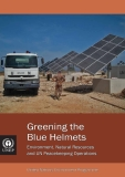 Greening the Blue Helmets Environment, Natural Resources and UN Peacekeeping Operations