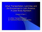 Urban Transportation, Land Use, and  Urban Transportation, Land Use, and  the Environment in Latin America:  the Environment in Latin America: A Case Study Approach A Case Study Approach