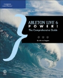 Ableton Live 6 PowerThe Comprehensive Guide