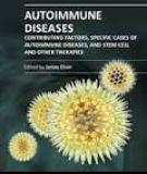 AUTOIMMUNE DISEASES – CONTRIBUTING FACTORS, SPECIFIC CASES OF AUTOIMMUNE DISEASES, AND STEM CELL AND OTHER THERAPIES