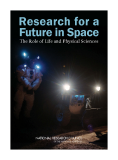 Research for a Future in Space: The Role of Life and Physical Sciences