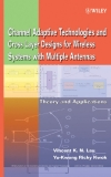 Channel-Adaptive Technologies and Cross-Layer Designs for Wireless Systems with Multiple Antennas Theory and Applications