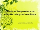 Effects of temperature on enzyme catalyzed reactions
