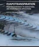 EVAPOTRANSPIRATION – FROM MEASUREMENTS TO AGRICULTURAL AND ENVIRONMENTAL APPLICATIONS