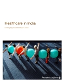 Healthcare in India - Emerging market report 2007