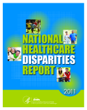 NATIONAL HEALTHCARE DISPARITIES REPORT 2011