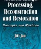 Medical Image Processing, Reconstruction and Restoration - Concepts and Methods