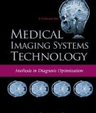 Medical Imaging Systems Technology Methods in Diagnosis Optimization A 5-Volume Set